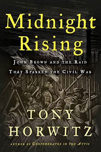 Midnight Rising -- John Brown and the Raid That Sparked the Civil War: Horwitz, Tony