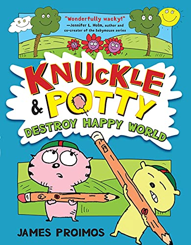 9780805091557: Knuckle and Potty Destroy Happy World