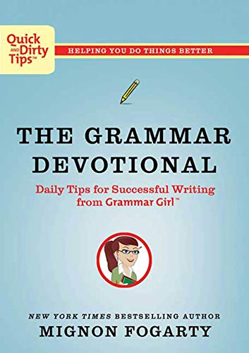 9780805091656: The Grammar Devotional: Daily Tips for Successful Writing from Grammar Girl (Tm) (Quick & Dirty Tips)