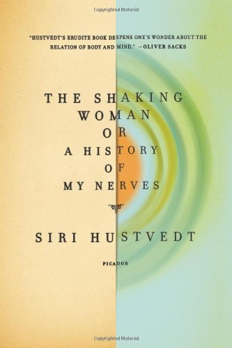 9780805091694: The Shaking Woman or a History of My Nerves