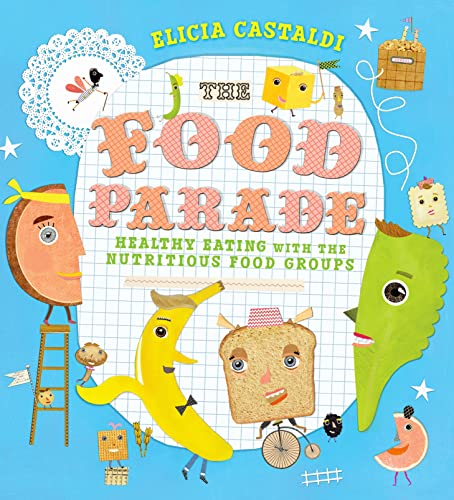 9780805091762: The Food Parade: Healthy Eating with the Nutritious Food Groups