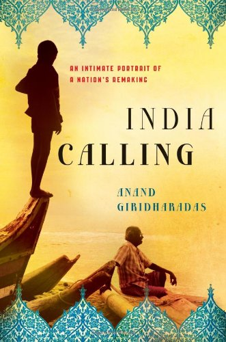 9780805091779: India Calling: An Intimate Portrait of a Nation's Remaking