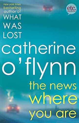 9780805091809: The News Where You Are: A Novel