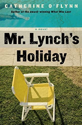 9780805091816: Mr. Lynch's Holiday: A Novel