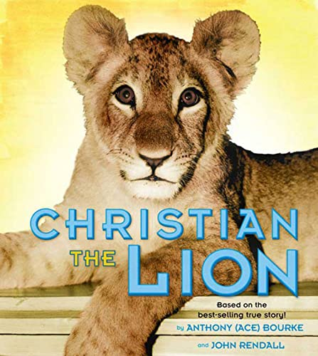9780805091823: Christian the Lion: Based on the Best Selling True Story