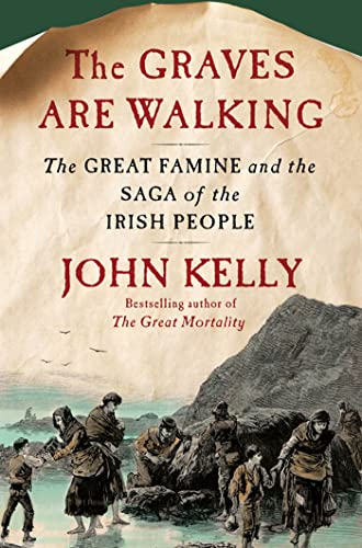 9780805091847: The Graves Are Walking: The Great Famine and the Saga of the Irish People