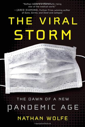9780805091946: The Viral Storm: The Dawn of a New Pandemic Age