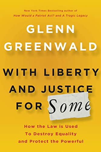 9780805092059: With Liberty and Justice for Some: How the Law Is Used to Destroy Equality and Protect the Powerful