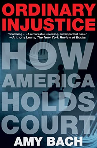 9780805092271: Ordinary Injustice: How America Holds Court