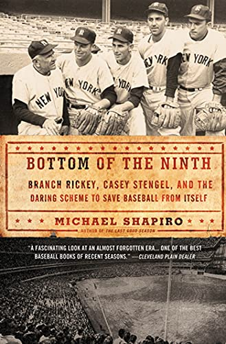 9780805092363: Bottom of the Ninth: Branch Rickey, Casey Stengel, and the Daring Scheme to Save Baseball from Itself