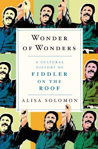 Wonder Of Wonders-A Cultural History Of Fiddler: Solomon, Alisa