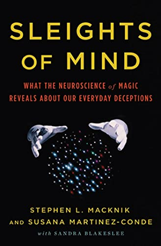 9780805092813: Sleights of Mind: What the Neuroscience of Magic Reveals about Our Everyday Deceptions