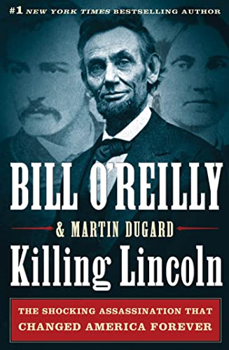9780805093070: Killing Lincoln: The Shocking Assassination that Changed America Forever (Bill O'Reilly's Killing Series)