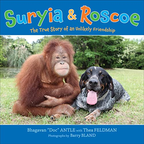 9780805093162: Suryia & Roscoe: The True Story of an Unlikely Friendship