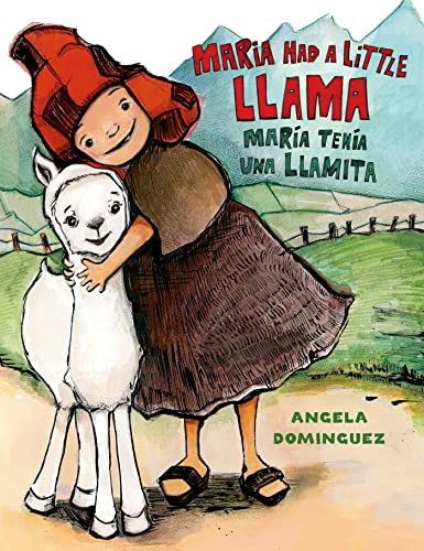 9780805093339: Maria Had a Little Llama / María Tenía Una Llamita (Pura Belpre Honor Books - Illustration Honor) (Spanish Edition)