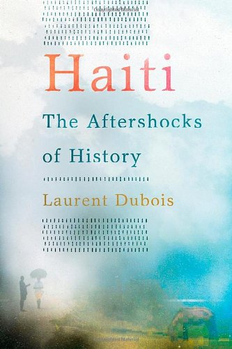 9780805093353: Haiti: The Aftershocks of History