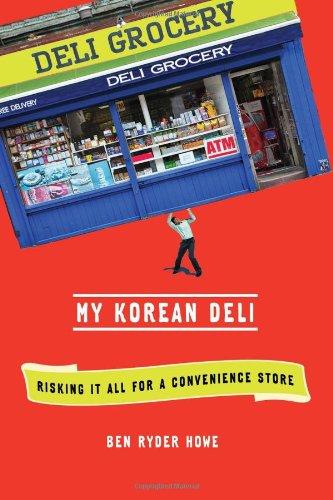 9780805093438: My Korean Deli: Risking It All for a Convenience Store