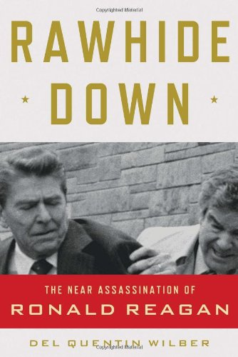 9780805093469: Rawhide Down: The Near Assassination of Ronald Reagan