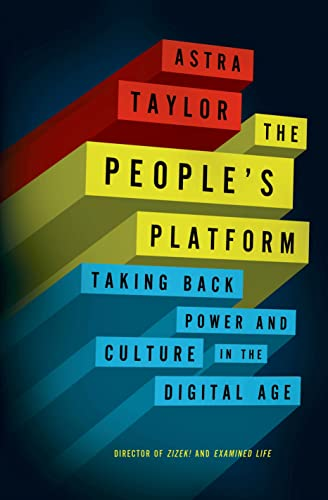 9780805093568: The People's Platform: Taking Back Power and Culture in the Digital Age