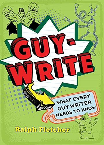 9780805094046: Guy-Write: What Every Guy Writer Needs to Know