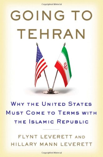 9780805094190: Going to Tehran: Why the United States Must Come to Terms with the Islamic Republic of Iran