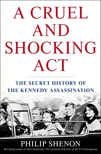9780805094206: A Cruel and Shocking Act: The Secret History of the Kennedy Assassination