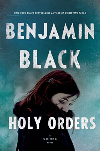 9780805094404: Holy Orders: A Quirke Novel