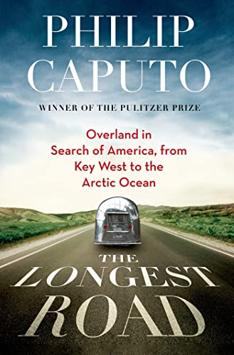 9780805094466: The Longest Road: Overland in Search of America, from Key West to the Arctic Ocean