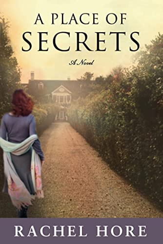 A Place of Secrets: A Novel: Rachel Hore