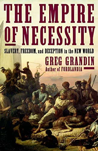 9780805094534: The Empire of Necessity: Slavery, Freedom, and Deception in the New World