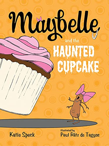9780805094688: Maybelle and the Haunted Cupcake