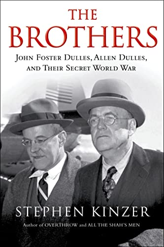 9780805094978: The Brothers: John Foster Dulles, Allen Dulles, and Their Secret World War