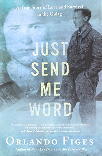 9780805095227: Just Send Me Word: A True Story of Love and Survival in the Gulag