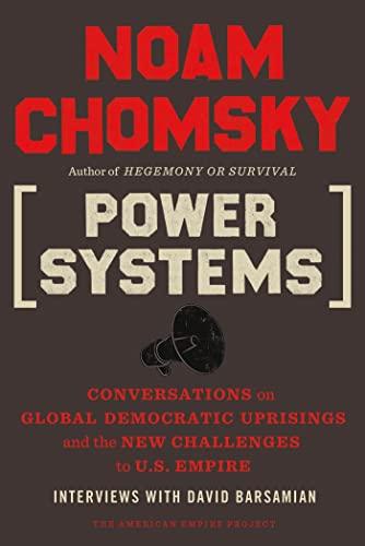 Power Systems: Conversations on Global Democratic Uprisings: CHOMSKY, NOAM