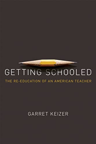 9780805096439: Getting Schooled: The Reeducation of an American Teacher