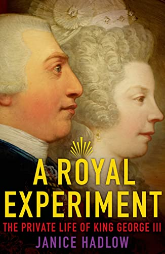 9780805096569: A Royal Experiment: The Private Life of King George III