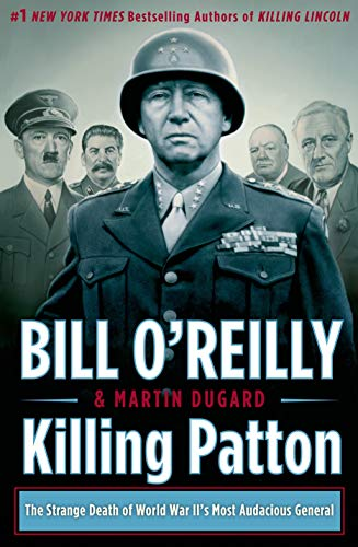 9780805096682: Killing Patton: The Strange Death of World War II's Most Audacious General (Bill O'Reilly's Killing Series)
