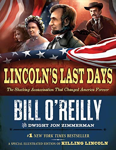 Lincoln's Last Days: The Shocking Assassination That Changed America Forever (0805096752) by O'Reilly, Bill; Zimmerman, Dwight Jon