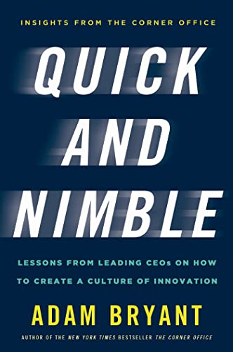 9780805097016: Quick and Nimble: Lessons from Leading CEOs on How to Create a Culture of Innovation