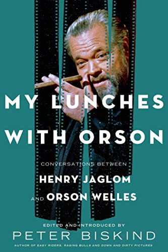 9780805097252: My Lunches with Orson: Conversations between Henry Jaglom and Orson Welles