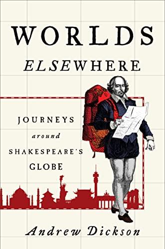 9780805097344: Worlds Elsewhere: Journeys Around Shakespeare's Globe
