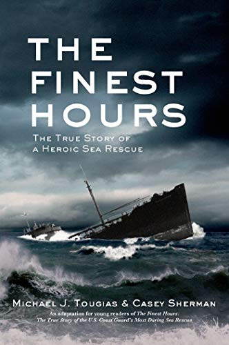 9780805097641: The Finest Hours (Young Readers Edition): The True Story of a Heroic Sea Rescue (True Storm Rescues)