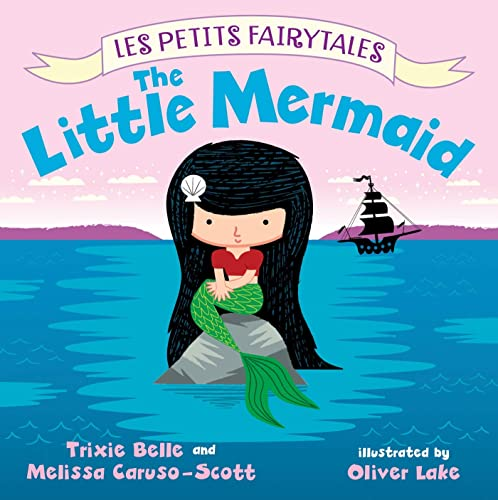 The Little Mermaid: Les Petits Fairytales: Belle, Trixie, Caruso-Scott,