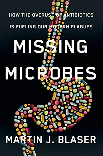 9780805098105: Missing Microbes: How the Overuse of Antibiotics Is Fueling Our Modern Plagues