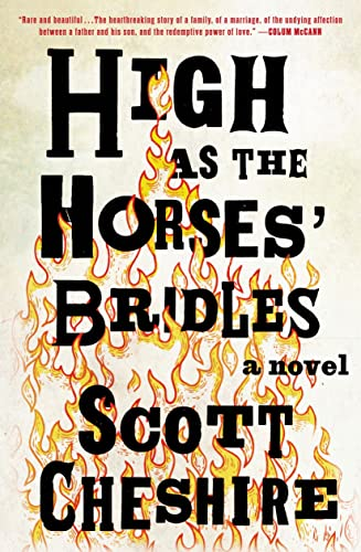 High as the Horses' Bridles (Signed First Edition): Scott Cheshire