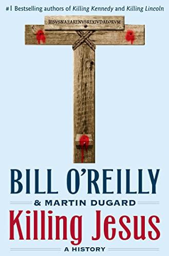 9780805098549: Killing Jesus (Bill O'Reilly's Killing Series)