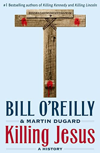 9780805098549: Killing Jesus (Bill O'Reilly's Killing Series)