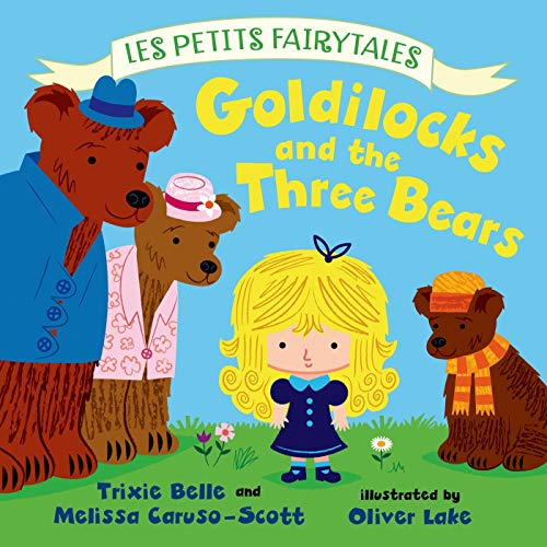 9780805099126: Goldilocks and the Three Bears (Les Petits Fairytales)