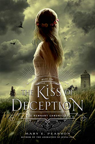 9780805099232: The Kiss of Deception (Remnant Chronicles)