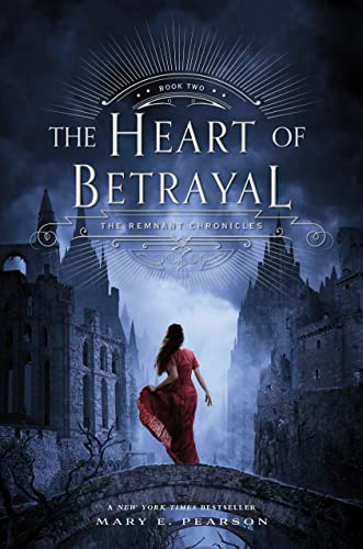 9780805099249: The Heart of Betrayal (Remnant Chronicles)